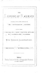 The Economy of Railways, Considered Chiefly with Reference to the Australasian Colonies: Together with Remarks on Horse Traction, Applied to Railways and Tramways, with Various Illustrations