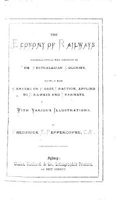 The Economy of Railways  Considered Chiefly with Reference to the Australasian Colonies PDF