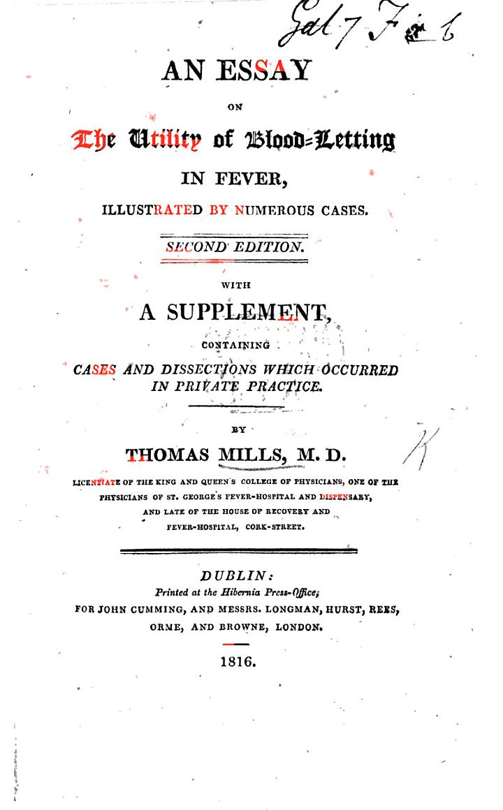 An Essay on the utility of Blood-Letting in Fever, illustrated by numerous cases. Second edition. With a supplement containing cases and dissections which occurred in private practice