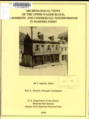 Archeological Views of the Upper Wager Block  a Domestic and Commercial Neighborhood in Harpers Ferry PDF