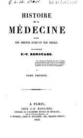 Histoire de la médecine depuis son origine jusqu'au XIX siècle: Volume1