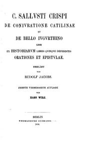De coniuratione Catilinae et de bello Iugurthino libri, ex Historiarum libris quinque deperditis, orationes et epistulae