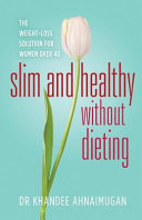 Slim and Healthy Without Dieting