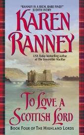To Love a Scottish Lord: Book Four of the Highland Lords