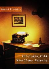 Antología Micrófono Abierto 2014: Anaquel Literario