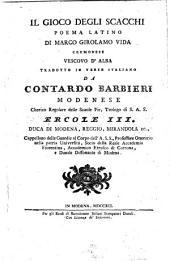 Il gioco degli scacchi poema latino di Marco Girolamo Vida cremonese vescovo d'Alba tradotto in verso italiano da Contardo Barbieri modenese ..