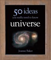 50 Ideas You Really Need to Know: Universe