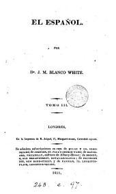 El Español [ed.] por J.B. White. Vol. 1-[7. Vol. 1 is of a new ed.].