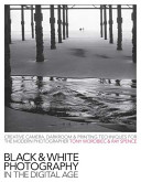 Black   White Photography in a Digital Age