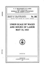 Union Scale of Wages and Hours of Labor  May 15  1921 PDF