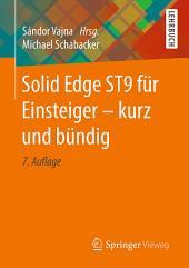 Solid Edge ST9 für Einsteiger - kurz und bündig: Ausgabe 7