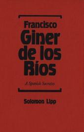 Francisco Giner de Los Ríos: A Spanish Socrates