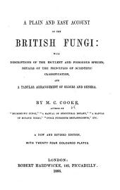 A Plain and Easy Account of the British Fungi ... New and revised edition, etc