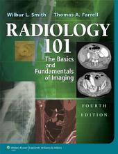 Radiology 101: The Basics & Fundamentals of Imaging, Edition 4