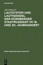 Lautsystem und Lautwandel der Nürnberger Stadtmundart im 19. und 20. Jahrhundert