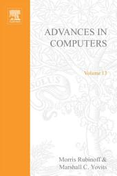 Advances in Computers: Volume 13