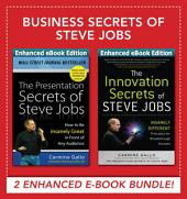 Business Secrets of Steve Jobs: Business Secrets of Steve Jobs: Presentation Secrets and Innovation secrets all in one book! (ENHANCED EBOOK BUNDLE)