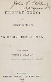 Tilbury Nogo, Or, Passages in the Life of an Unsuccessful Man