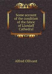 Some account of the condition of the fabric of Llandaff Cathedral