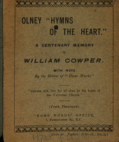 Olney 'Hymns of the heart', a centenary memory of W. Cowper [ed.] with note by the editor of 'Home words': Volume 16
