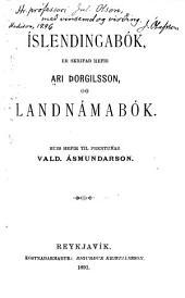 Íslendingabók, er skrifað hefir Ari Þorgilsson: og Landnámabók