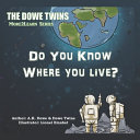The Dowe Twins Do You Know Where You Live?