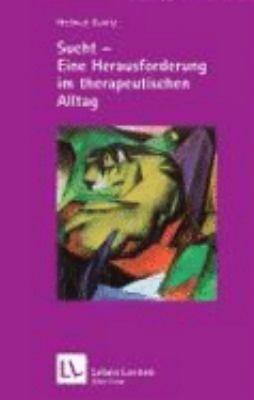 Sucht   eine Herausforderung im therapeutischen Alltag PDF