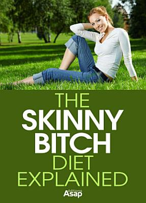 The Skinny Bitch Diet Explained PDF