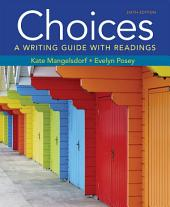 Choices: A Writing Guide with Readings, Edition 6