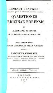 Quaestiones Medicinae Forensis: cum effigie Platneri