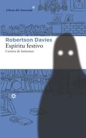 Espíritu festivo: Cuentos de fantasmas