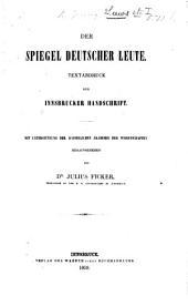 Der Spiegel deutscher Leute. Textabdruck der Innsbrucker Handschrift ... Herausgegeben von J. Ficker