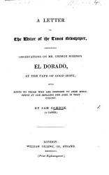 A Letter To The Editor Of The Times Newspaper Containing Observations On Mr G Robins S El Dorado At The Cape Of Good Hope By Sam Sambok Etc Book PDF