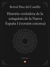 Historia verdadera de la conquista de la Nueva España I (versión extensa)