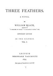 Three Feathers: A Novel, Volume 1