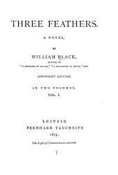 Three Feathers: A Novel, Volume 1