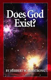 Does God Exist?: Can the existence of God be scientifically proved?