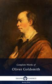 Delphi Complete Works of Oliver Goldsmith (Illustrated)