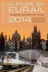 Europe by Eurail 2014: Touring Europe by Train, Edition 38