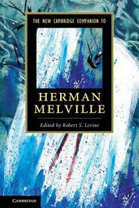 The New Cambridge Companion to Herman Melville PDF