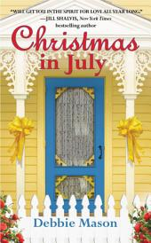 Christmas in July: A Christmas, Colorado Novel: