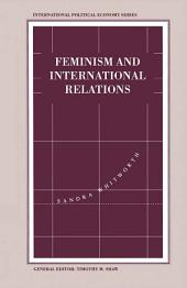 Feminism and International Relations: Towards a Political Economy of Gender in Interstate and Non-Governmental Institutions