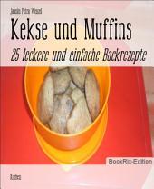 Kekse und Muffins: 25 leckere und einfache Backrezepte