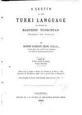 A Sketch of the Turki Language as Spoken in Eastern Turkistan (Kàshgar and Yarkand): Part II: Vocabulary, Turki-English, Volume 47