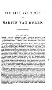 The Life and Times of M. Van Buren. The Correspondence of His Friends, Family and Pupils, Together with Brief Notices, Sketches and Anecdotes Illustrative of the Public Career of J. K. Polk, B. F. Butler, Etc