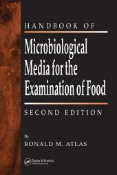 The Handbook of Microbiological Media for the Examination of Food: Edition 2