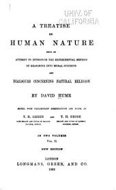 A Treatise on Human Nature: Being an Attempt to Introduce the Experimental Method of Reasoning Into Moral Subjects; And, Dialogues Concerning Natural Religion, Volume 2