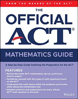 The Official ACT Mathematics Guide Book