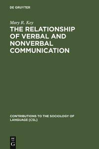 The Relationship of Verbal and Nonverbal Communication Book