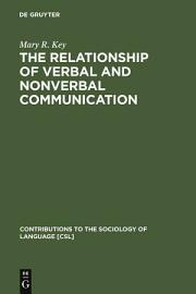 The Relationship Of Verbal And Nonverbal Communication